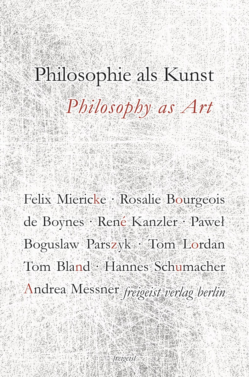 Philosophie als Kunst. Philosophy as Art von